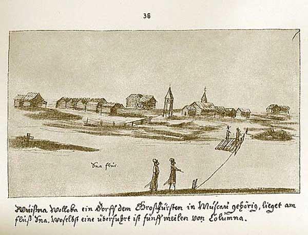 Альбом Мейерберга, Вышний Волочек, селение, принадлежащее великому князю московскому, на реке Цне, где имеется переправа в пяти милях от Коломны.